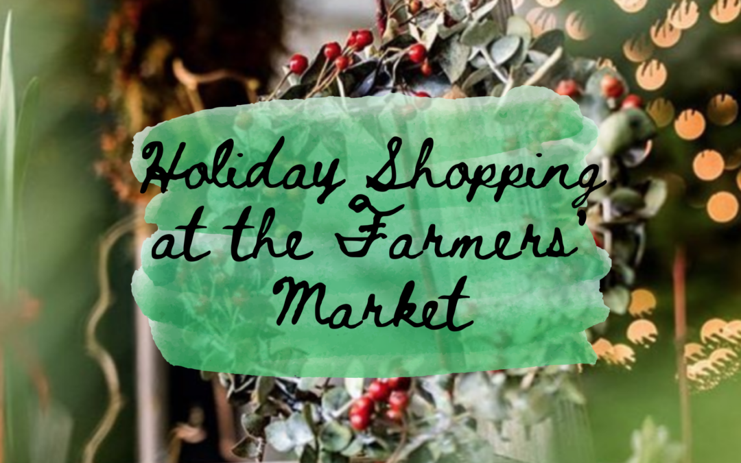 Holiday Shopping at the Farmers' Market