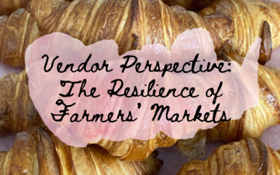 Vendor Perspective: The Resilience of Farmers' Markets