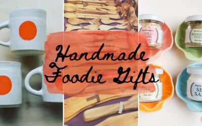 Handmade Gifts For The Foodie On Your List