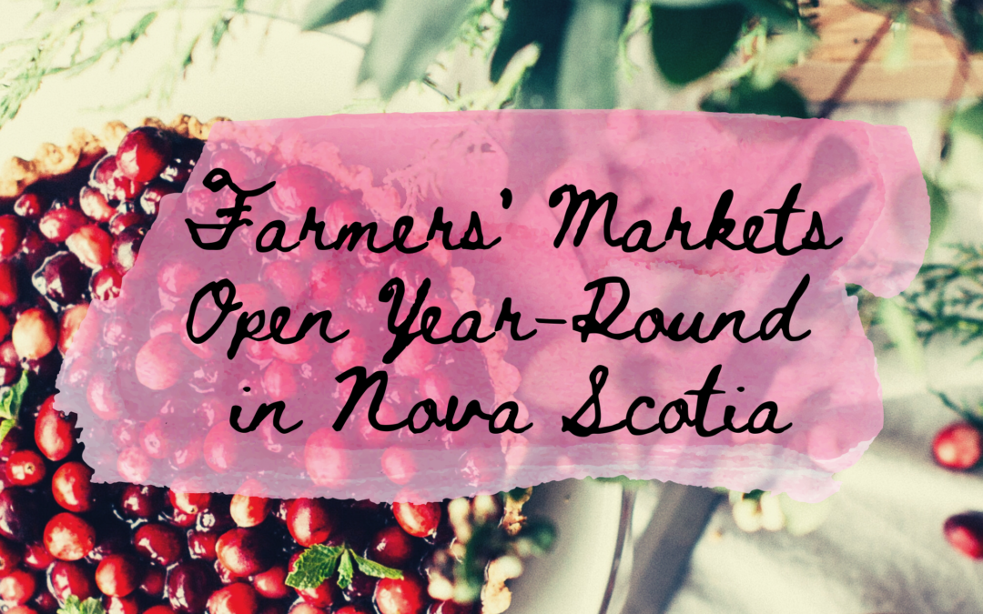Farmers' Markets Open Year-Round in Nova Scotia