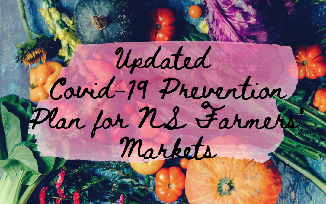 January 4, 2021 | Updated COVID-19 Prevention Plan for Nova Scotia's Farmers' Market Sector