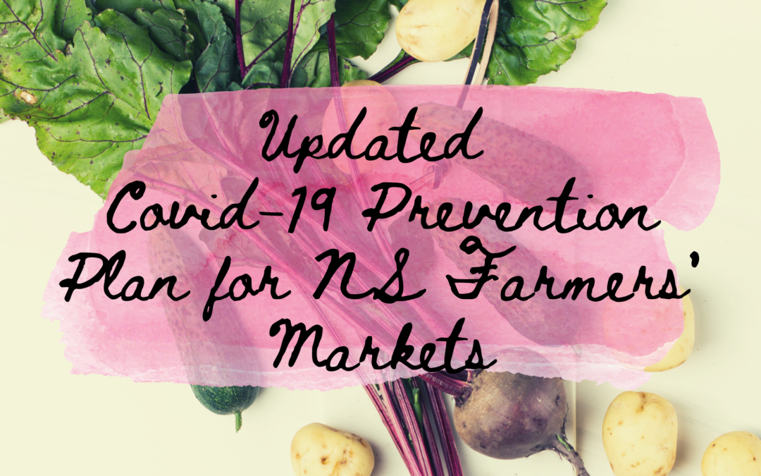 May 7, 2021 | Updated COVID-19 Prevention Plan for Nova Scotia's Farmers' Market Sector