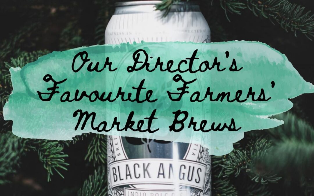 Our Director Shares His Favourite Farmers' Market Brews
