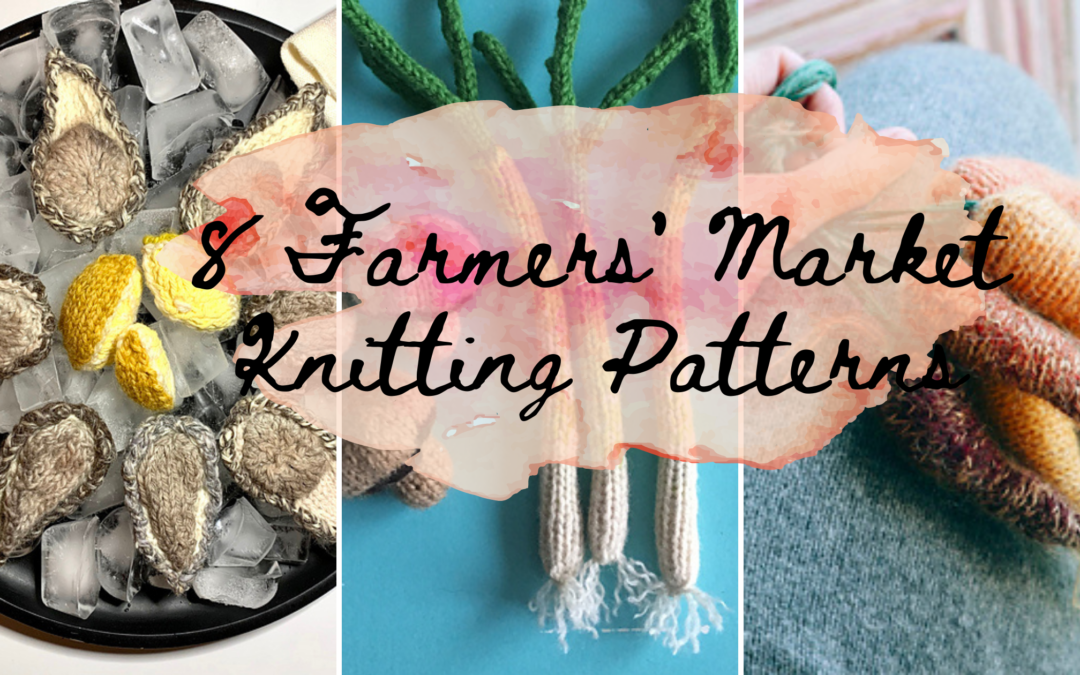 8 Farmers' Market Knitting Patterns