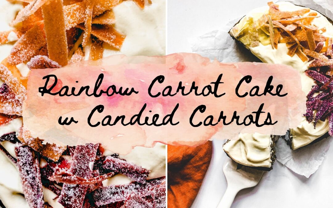 Rainbow Carrot Cake & Candied Carrots