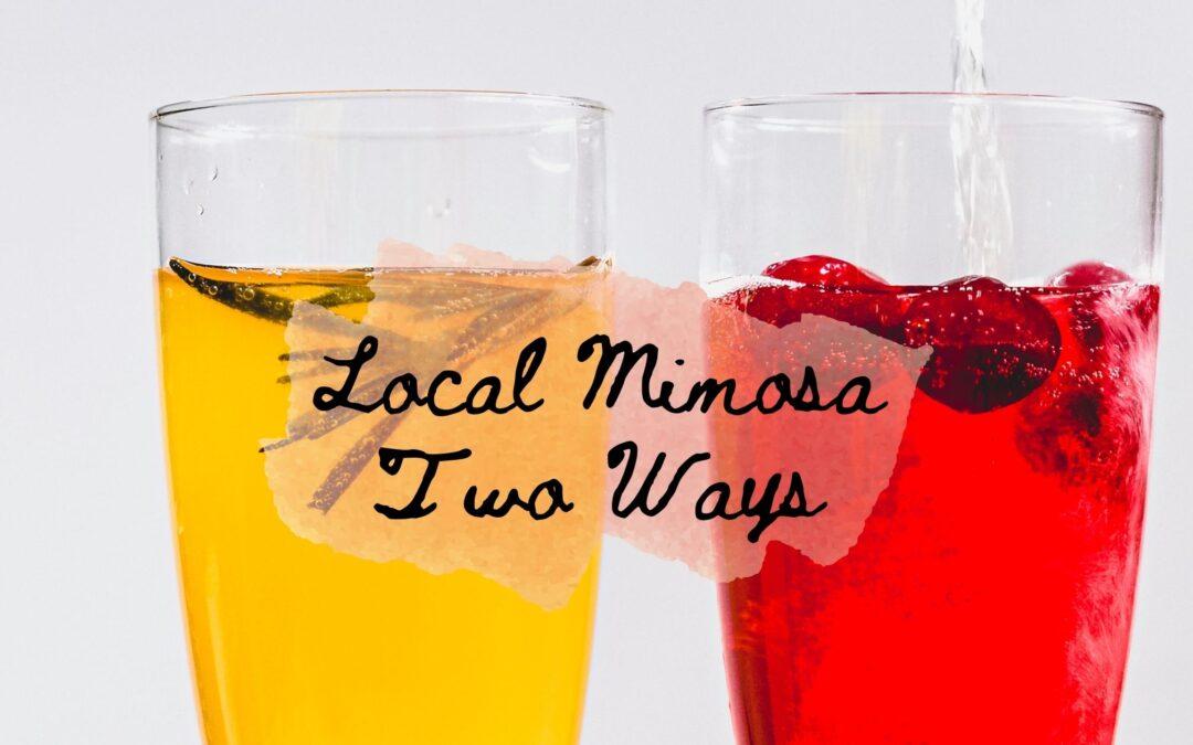 Local Mimosa 2 Ways