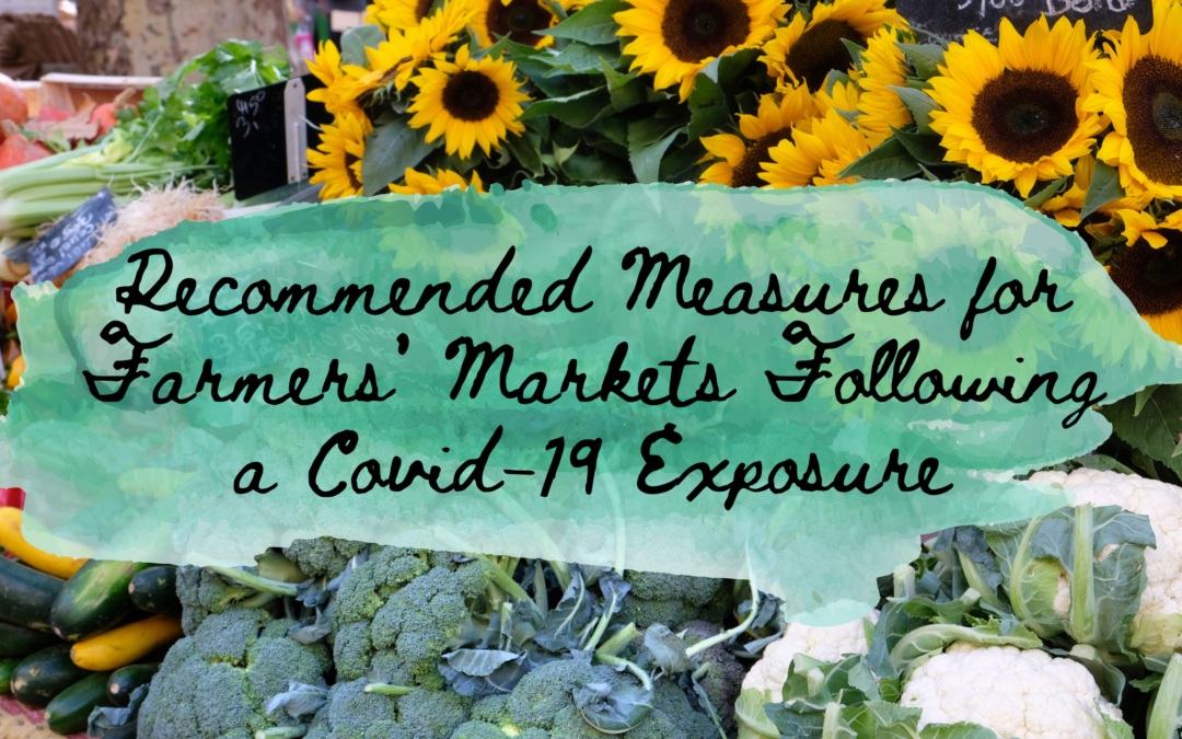 April 23, 2021 | Recommended Measures for Farmers' Markets Following a COVID-19 Exposure
