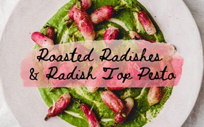 Roasted Radishes & Radish Top Pesto