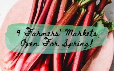 9 Farmers' Markets Open This Spring