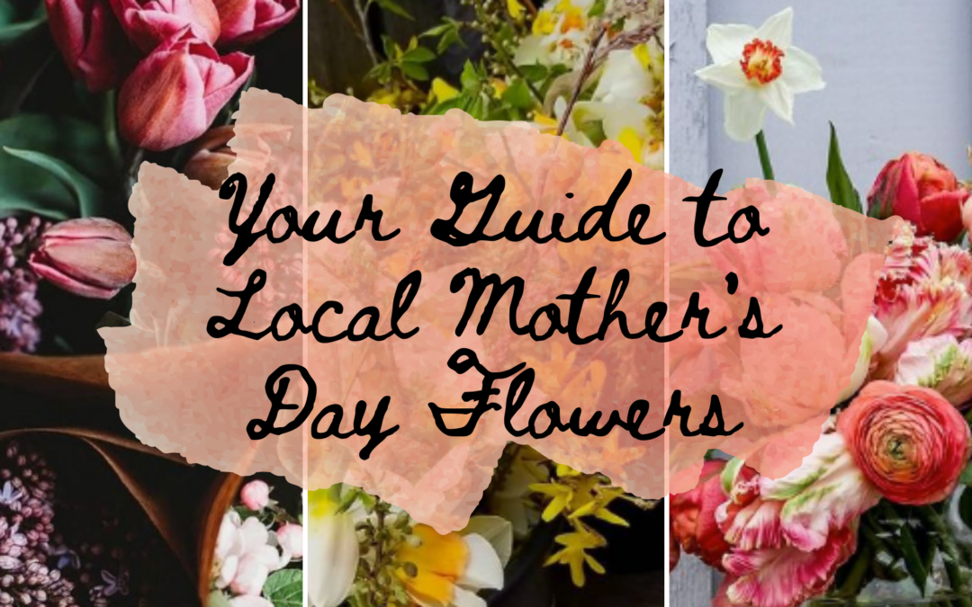 Your Guide to Local Mother's Day Flowers