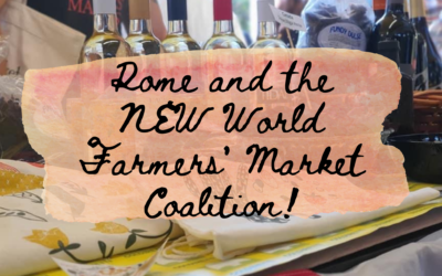 Rome and the NEW World Farmers' Market Coalition!