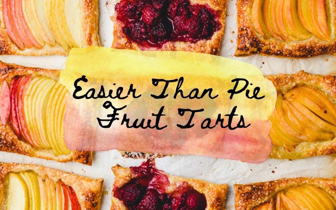 Easier Than Pie Fruit Tarts